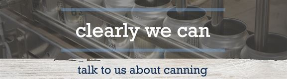 Clearly we can - talk to us about canning